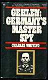 Gehlen: Germany's Master Spy (0345025555) by Whiting, Charles