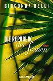Die Republik der Frauen: Roman