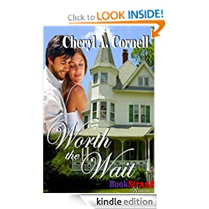 Worth the Wait (BookStrand Publishing Romance) Cheryl A. Cornell