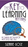 The Key to Learning Anything: Acquiring Information with Speed and Ease