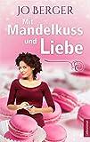 Image de Mit Mandelkuss und Liebe: Liebesroman