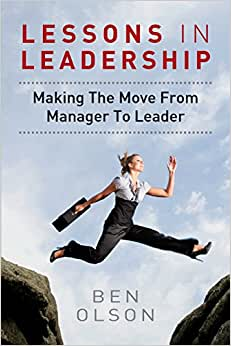 Lessons In Leadership: Making The Move From Manager To Leader