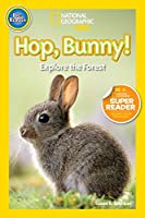 National Geographic Readers: Hop Bunny: Explore the Forest