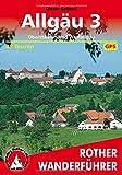 Allgäu 3: Oberstaufen und Westallgäu. 48 Touren. mit GPS-Daten.