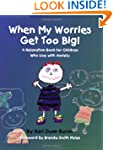 When My Worries Get Too Big: A Relaxa...