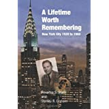 A Lifetime Worth Remembering: New York City 1920 to 1960 ~ Roxanne S Stern