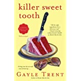 Killer Sweet Tooth: A Daphne Martin Cake Mystery (Daphne Martin Cake Mysteries) ~ Gayle Trent