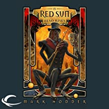 A Red Sun Also Rises Audiobook by Mark Hodder Narrated by Peter Batchelor