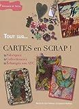 echange, troc Fabienne Nafilian, Marie Perrier-Penloup - Cartes en scrap ! : Fabriquez, collectionnez, échangez vos ATC