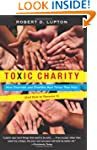 Toxic Charity: How Churches and Chari...