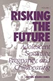img - for Risking the Future: Adolescent Sexuality, Pregnancy, and Childbearing by National Research Council Panel on Adolescent Pregnancy and Childbearing (1987-01-01) book / textbook / text book