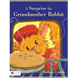 A Surprise for Grandmother Rabbitby Barbara J. Smith