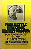 img - for Your Battle for Stock Market Profits: How to Make Money and Keep It in Today's Market (Formerly the Battle for Stock Market Profits) book / textbook / text book