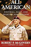 All American: Football, Faith, and Fighting for Freedom (0061244155) by McGovern, Robert