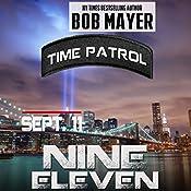 Nine Eleven: Time Patrol | Bob Mayer