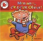 Mon nom, c'est c'est Olivier ! Le b�g...