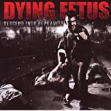 Descend Into Depravity ~ Dying Fetus