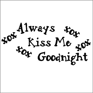 Amazon.com: Always Kiss Me Goodnight....Love Wall Quote Words