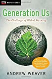 Generation Us: The Challenge of Global Warming (Rapid Reads) by Weaver, Andrew (2011) Paperback