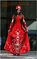 Women's Halloween Costumes: Inspirations from around the Globe
