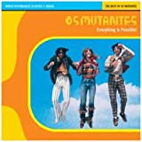 Everything Is Possible: The Best of Os Mutantes by Os Mutantes (2005-02-22)