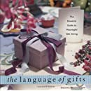 The Language Of Gifts The Essential Guide To Meaningful Gift Giving