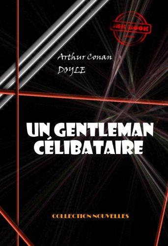 Couverture du livre Un gentleman célibataire (avec illustrations)