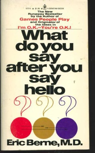 What Do You Say After You Say Hello? : The Psychology of Human Destiny