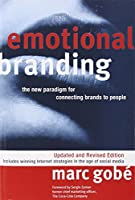 Emotional Branding: The New Paradigm for Connecting Brands to People, Updated and Revised Edition