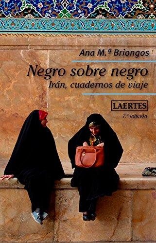 Negro sobre negro: Irán, cuadernos de viaje (Nan-Shan)