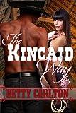 THE KINCAID WAY [The Kincaids' Women]