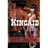 THE KINCAID WAY [The Kincaids' Women] ~ Betty Carlton