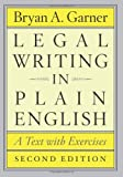 Legal Writing in Plain English, Second Edition: A Text with Exercises (Chicago Guides to Writing, Editing, and Publishing)