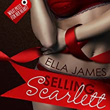Selling Scarlett: A Love Inc. Novel (       UNABRIDGED) by Ella James Narrated by Jim Steele, Simone Lewis
