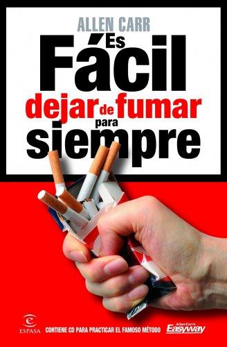 Es fácil dejar de fumar para siempre (Espasa Practico)