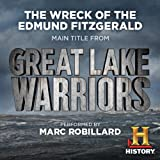 The Wreck of the Edmund Fitzgerald (Main Title from History Channel's Great Lake Warriors)