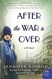 After the War Is Over: A Novel	 by  Jennifer Robson in stock, buy online here