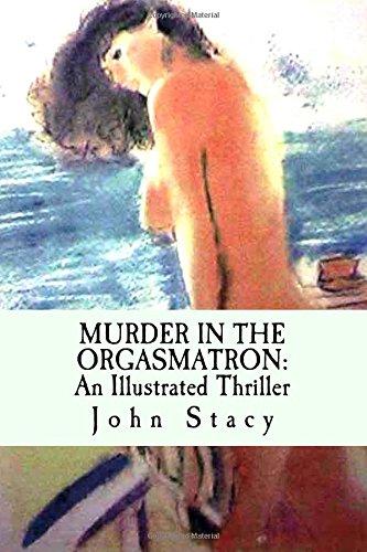 MURDER IN THE ORGASMATRON: An Illustrated Thriller