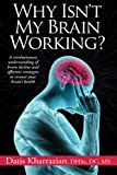 img - for Why Isn't My Brain Working?: A Revolutionary Understanding of Brain Decline and Effective Strategies to Recover Your Brain's Health book / textbook / text book
