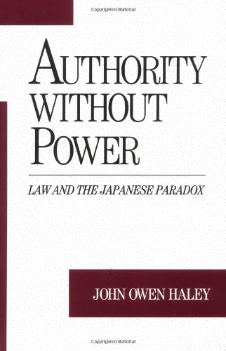 Authority without Power: Law and the Japanese Paradox...