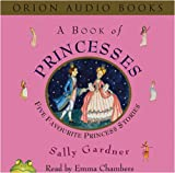 A Book of Princesses: Five Favourite Princess Stories (0752867547) by Gardner, Sally