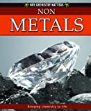 img - for Non-Metals (Why Chemistry Matters) book / textbook / text book