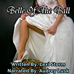 Belle of the Ball: BBW Romantic Erotica | Lexi Storm
