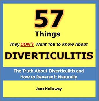 diverticulitis 57 things they don 39 t want you to know about diverticulitis the truth about. Black Bedroom Furniture Sets. Home Design Ideas