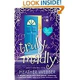 Truly Madly Novel Heather Webber