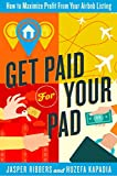 img - for Get Paid For Your Pad: How to Maximize Profit From Your Airbnb Listing book / textbook / text book
