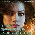 The Ophelia Prophecy (       UNABRIDGED) by Sharon Lynn Fisher Narrated by Coleen Marlo