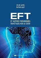 EFT et autres techniques �nerg�tiques pour se gu�rir (Sant� / Bien-�tre�nerg�tique)