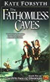 The Fathomless Caves: Book Six of the Witches of Eileanan (0451459024) by Kate Forsyth