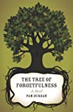 img - for The Tree of Forgetfulness: A Novel (Yellow Shoe Fiction) book / textbook / text book